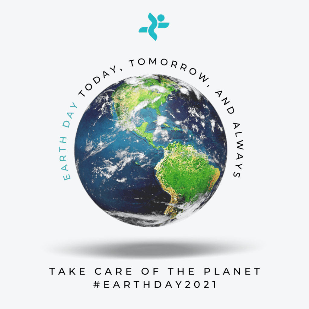 """Image of the globe with North and South America and text that reads """"Earth Day today, tomorrow, and always. Take care of the planet."""""""