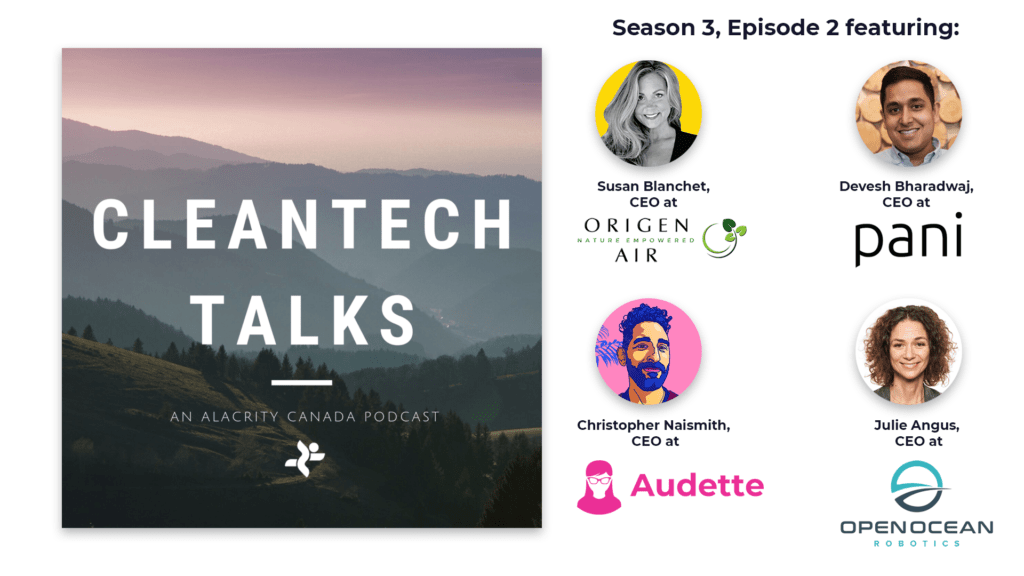 """A photo of rolling hills covered with trees with the text """"Cleantech Talks, an Alacrity Canada podcast"""" next to four headshots of the CEOs featured on this episode and their company logos."""